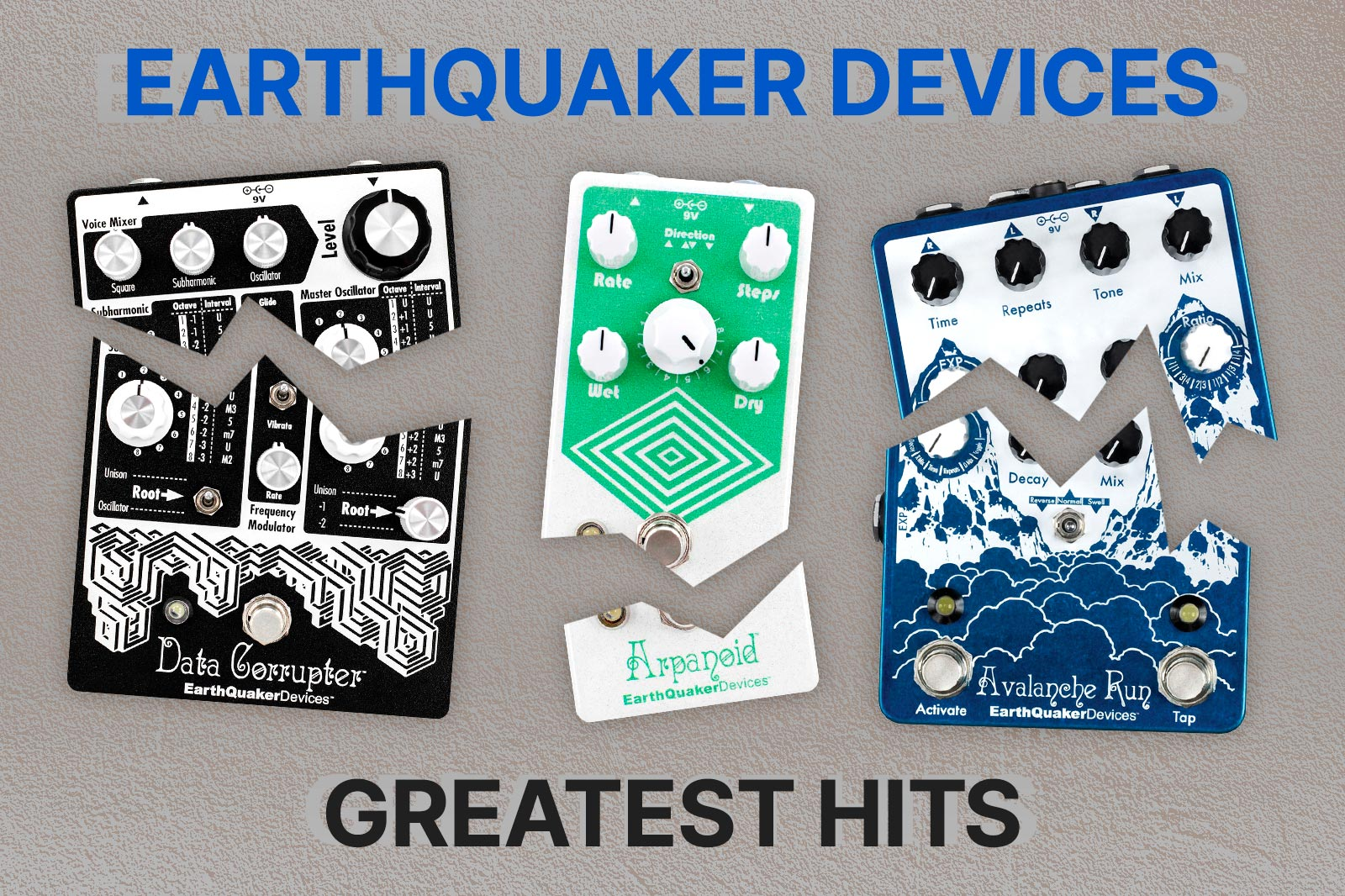 Earthquaker Devices: Greatest Hits