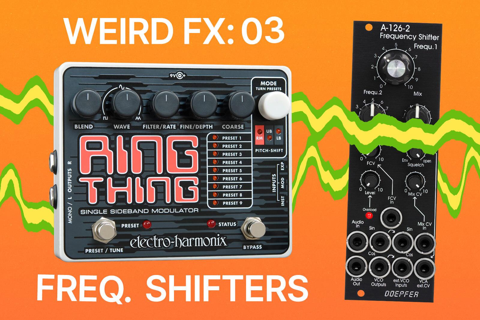 Weird FX: Frequency Shifters