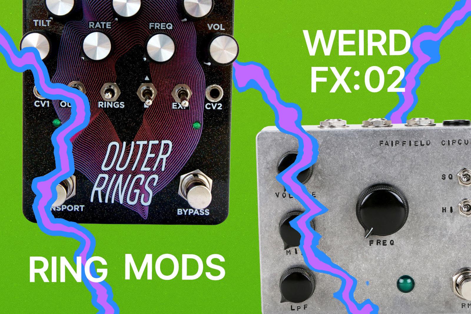 Weird FX: Ring Modulators